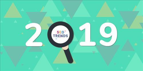 Xu hướng SEO 2019: Dự đoán của 15+ chuyên gia hàng đầu về SEO năm 2019