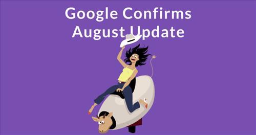 Big Update: Google cập nhật thuật toán lõi rộng ngày 1/8/2018