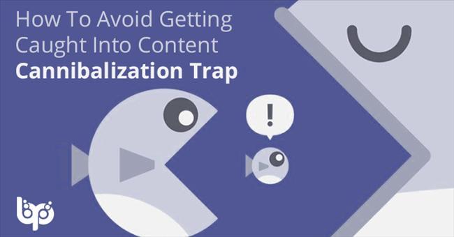 Content Cannibalization: Cách khắc phục hình phạt Xung đột từ khóa