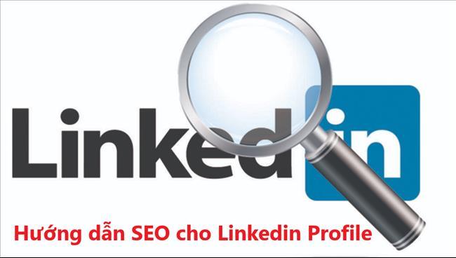 Linkedin là gì? 13 Cách SEO cho trang Linkedin Profile giúp bạn nổi bật giữa đám đông