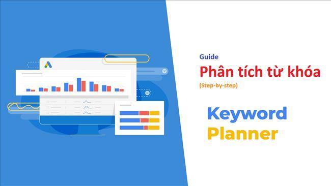 Hướng dẫn Phân tích từ khóa với công cụ Keyword Planner của Google