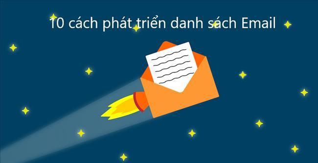 Cách xây dựng danh sách Email: 10 chiến lược cực kỳ hiệu quả