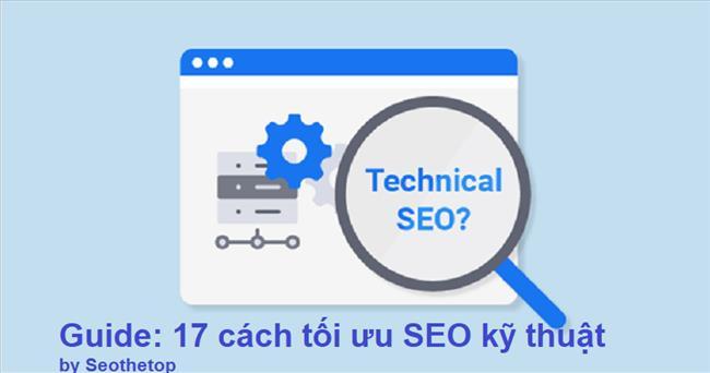 Technical SEO: 17 yếu tố SEO kỹ thuật quan trọng và cách tối ưu