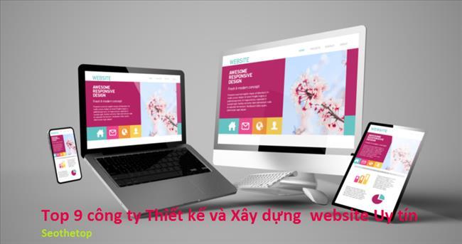 Top 9 công ty Thiết kế và Tạo website bán hàng Uy tín chuẩn SEO