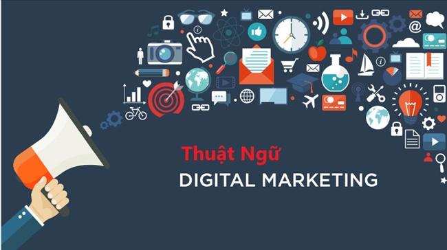 75 Thuật ngữ Digital marketing quan trọng nhất cần biết
