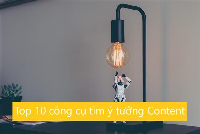 10 công cụ tìm ý tưởng chủ đề Content dễ dàng và nhanh chóng