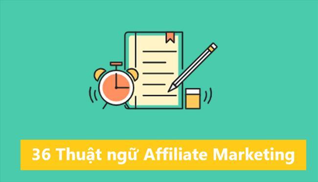 36 thuật ngữ Affiliate Marketing cần thiết bạn nên biết