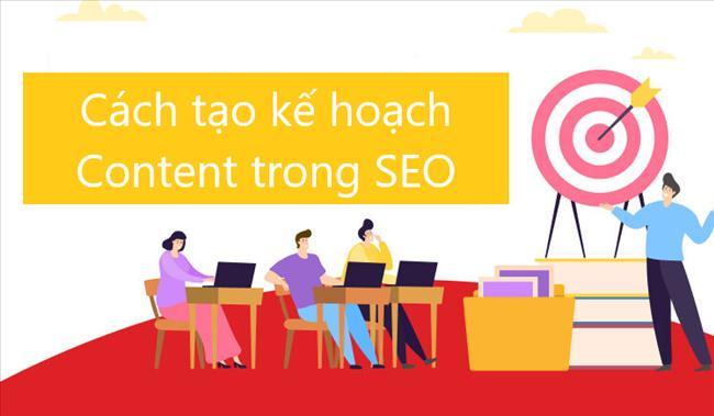 Cách tạo kế hoạch Content cho SEO từ A-Z giúp doanh nghiệp thành công