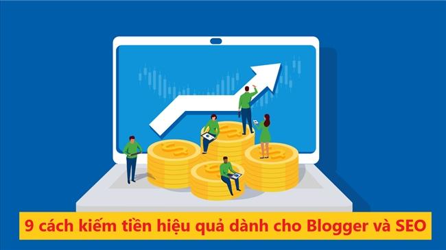 Những cách kiếm tiền hiệu quả dành cho Blogger và SEO