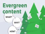 Evergreen Content là gì? Hướng dẫn tạo Nội dung sức sống lâu dài thúc đẩy SEO