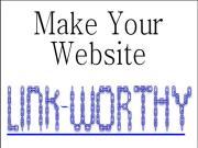 Điều gì làm cho website trở nên đáng giá để có được liên kết?