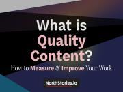 Content Chất lượng là gì? 8 Cách tạo Content chất lượng cao