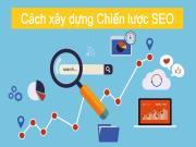 Cách xây dựng Chiến lược SEO hiệu quả và hướng dẫn triển khai thành công