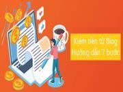 Cách kiếm tiền từ blog cho người mới bắt đầu (Hướng dẫn 7 bước chi tiết nhất 2021)