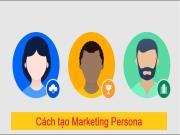 Xác định đối tượng mục tiêu lý tưởng để tạo Marketing Persona